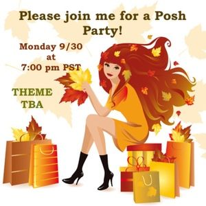 My 2ND POSH PARTY! Monday, 9-30 at 7:00 pm PST
